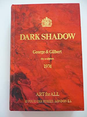Dark Shadow. George & Gilbert the sculptors 1974.London,Art for All,