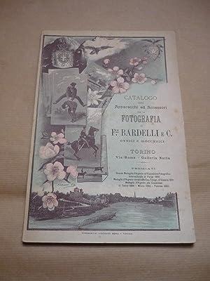 Catalogo degli apparecchi ed accessori per la fotografia di F.ce Bardelli e C.,ottici e meccanici: ...