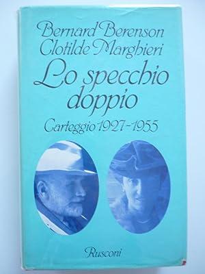 Lo specchio doppio.Carteggio 1927-1955: Berenson,Bernard / Marghieri,Clotilde