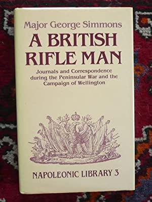 A British Rifle Man: Journals and Correspondence: Simmons, George; Verner,