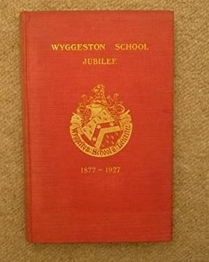 The Wyggeston Grammar School for Boys: Jubilee 1927