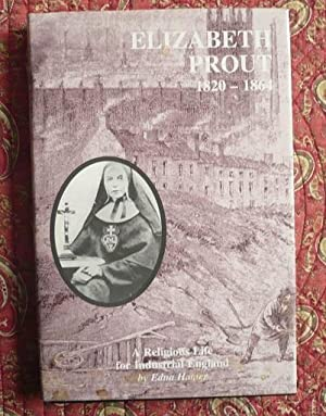 Elizabeth Prout, 1820-64: A Religious Life for Industrial England: Hamer, Edna