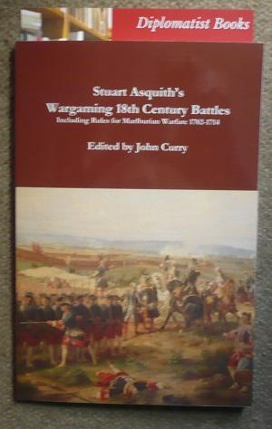 Stuart Asquith's Wargaming 18th Century Battles: Including: Curry, John