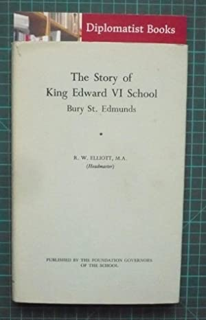 The Story of King Edward VI School Bury St Edmunds