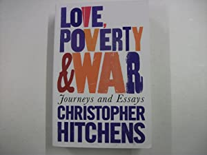 Love, Poverty and War : Journeys and Essays