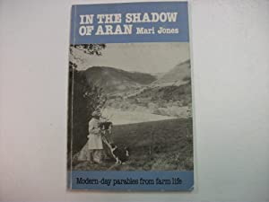 IN THE SHADOW OF ARAN - Modern Day Parables from Farm Life