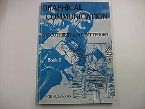 Graphical Communication : Book 2.: Cuthbert, B.G.; Pattenden,