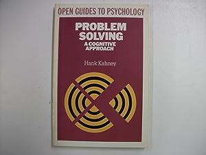PROBLEM SOLVING : a Cognitive Approach: KAHNEY, Hank
