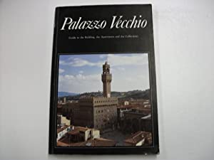 PALAZZO VECCHIO : Art Historical Guide to the Palace By Alessandro Cecchi: MUCCINI, Ugo