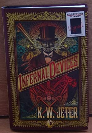 Infernal Devices (1/100 SIGNED LIMITED EDITION): K.W. Jeter