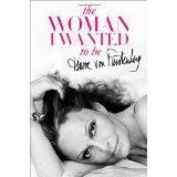 The Woman I Wanted To Be ~ SIGNED FIRST PRINTING: von Furstenberg, Diane