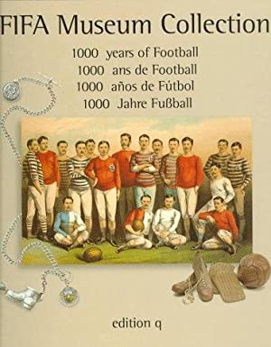 1000 Years of Football: FIFA Museum Collection