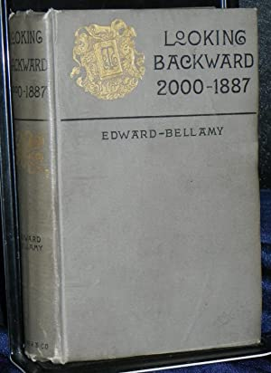 Looking Backward 2000 - 1887 - Edward: Edward Bellamy