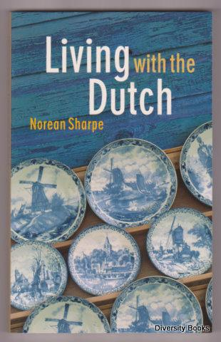 LIVING WITH THE DUTCH : An American Family