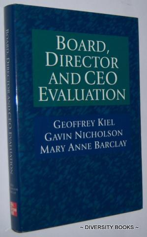 BOARD, DIRECTOR AND CEO EVALUATION: Kiel, Geoffrey, Nicholson,