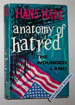 ANATOMY OF HATRED: The Wounded Land
