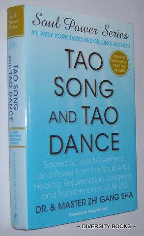 TAO SONG AND TAO DANCE : Sacred Sound, Movement, and Power from the Source for Healing, Rejuvenat...
