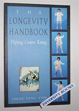 THE LONGEVITY HANDBOOK: Flying Crane Kung