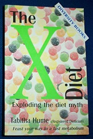 THE X DIET: Exploding the Diet Myth