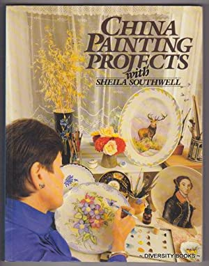CHINA PAINTING PROJECTS With Sheila Southwell