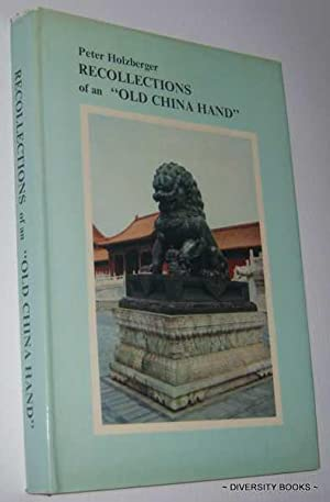 RECOLLECTIONS OF AN 'OLD CHINA HAND'. (Signed: Holzberger, Peter