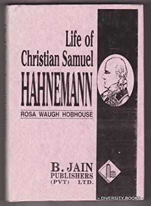 LIFE OF CHRISTIAN SAMUEL HAHNEMANN : Founder of Homoeopathy