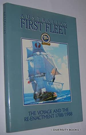 AUSTRALIA'S FIRST FLEET : The Voyage and: King, Jonathan, and