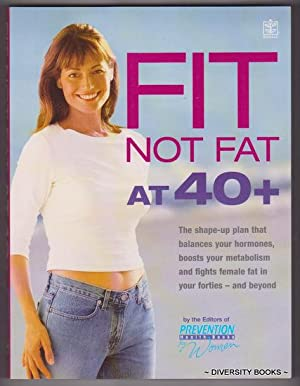 FIT NOT FAT AT 40+ : The Shape-Up Plan That Balances Your Hormones, Boosts Your Metabolism and Fi...