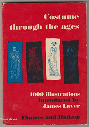 COSTUMES THROUGH THE AGES: Laver, James (Intro.