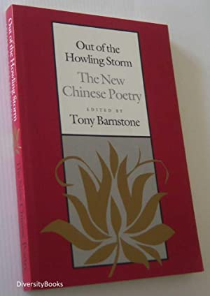 OUT OF THE HOWLING STORM: The New: Barnstone, Tony (Edited