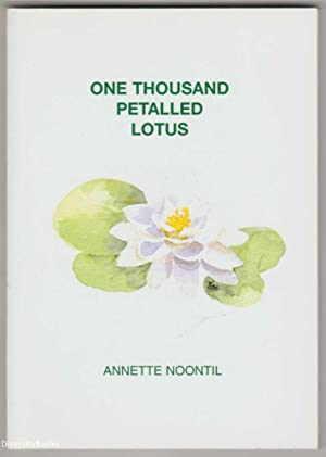 ONE THOUSAND PETALLED LOTUS: Noontil, Annette