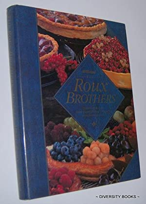 THE ROUX BROTHERS : Delicious Recipes from the Kitchen of Britain's Most Famous Chefs