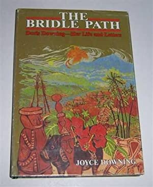 THE BRIDLE PATH : Doris Downing-Her Life and Letters. (Signed Copy)