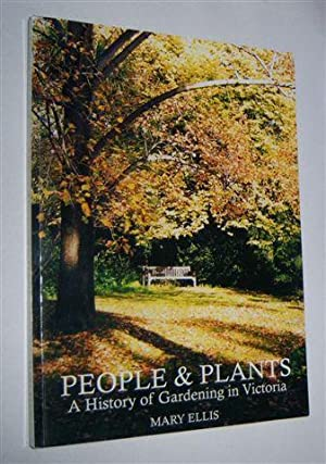 PEOPLE & PLANTS : A History of Gardening in Victoria. (Signed Copy)