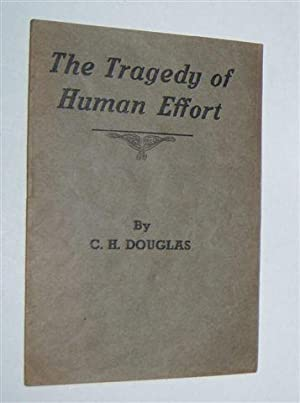 THE TRAGEDY OF HUMAN EFFORT