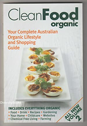 CLEANFOOD ORGANIC Volume 2 : Your Complete Australian Organic Lifestyle and Shopping Guide