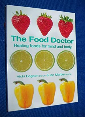 THE FOOD DOCTOR : Healing Foods for Mind and Body