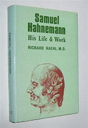 SAMUEL HAHNEMANN : His Life and Work. Volume II: Supplements