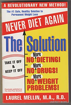 THE SOLUTION : 6 Winning Ways to Permanent Weight Loss (Developed at the University of California...