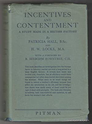 INCENTIVES AND CONTENTMENT : A Study Made in a British Factory