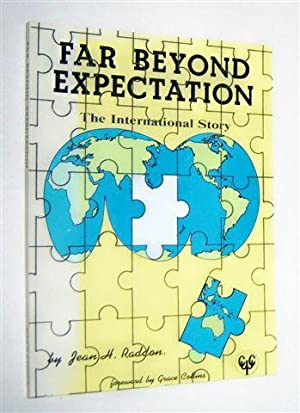 FAR BEYOND EXPECTATION : The Story of: Raddon, Jean H.