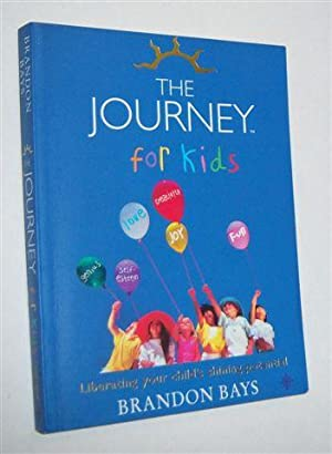 THE JOURNEY FOR KIDS : Liberating Your Child's Shining Potential