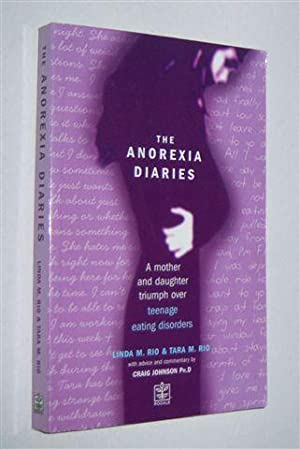 THE ANOREXIA DIARIES : A Mother and Daughter Triumph over Teenage Eating Disorders