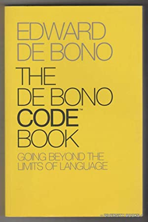 THE DE BONO CODE BOOK : Going Beyond the Limits of Language