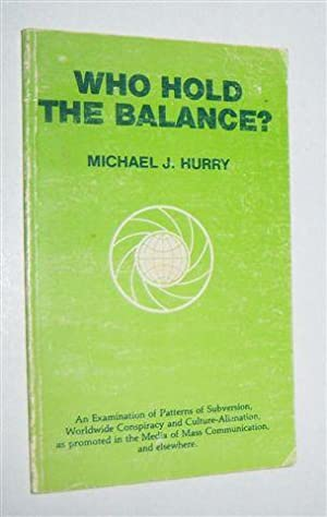 WHO HOLD THE BALANCE?: Hurry, Michael J.