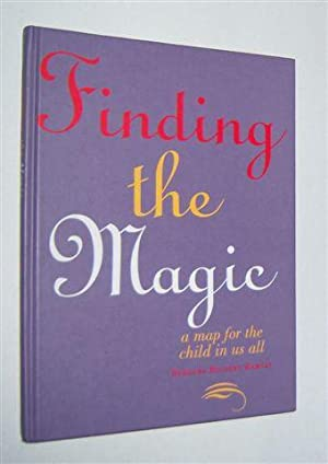 FINDING THE MAGIC : A Map for The Child in Us All