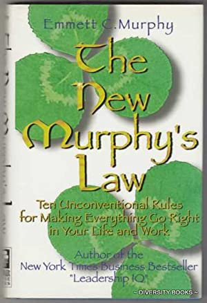 THE NEW MURPHY'S LAW : 10 Unconventional Rules for Making Everything Go Right In Your Life and Work