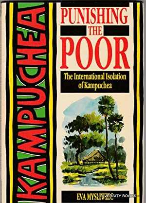 PUNISHING THE POOR : The International Isolation of Kampuchea