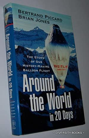 AROUND THE WORLD IN 20 DAYS : Piccard, Bertrand and