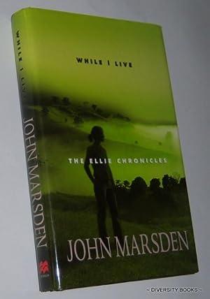 WHILE I LIVE : The Ellie Chronicles: John Marsden